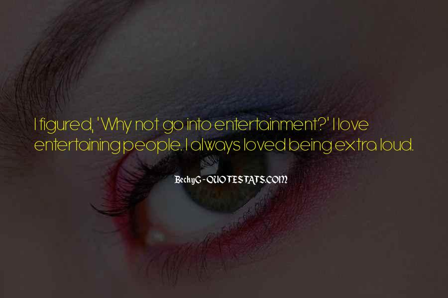 Love Entertaining Quotes #312059