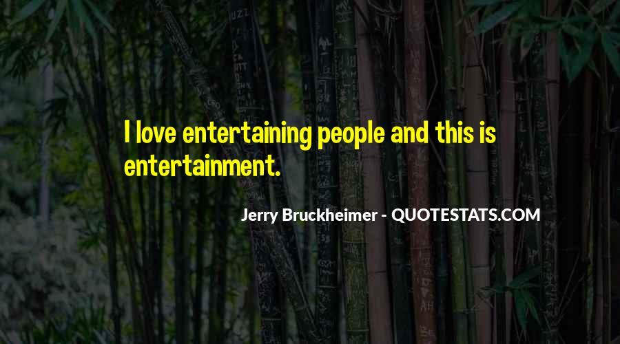 Love Entertaining Quotes #766353