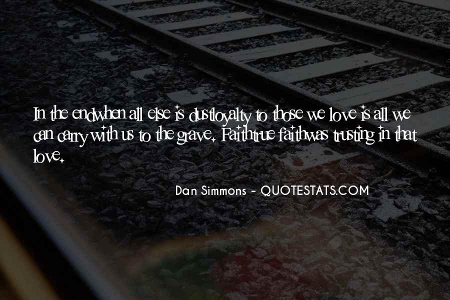 Love Faith Loyalty Quotes #784611