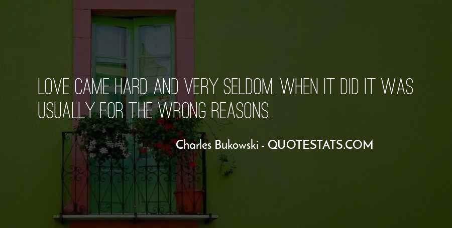 Love For The Wrong Reasons Quotes #1635715