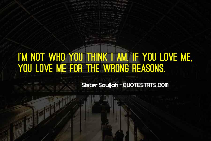 Love For The Wrong Reasons Quotes #1879178