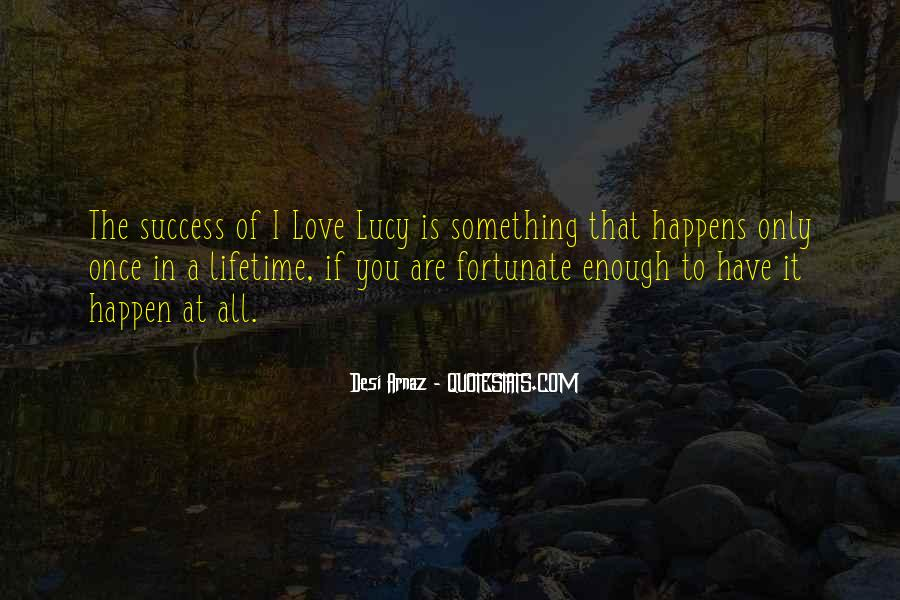 Love Happen Only Once Quotes #1615428