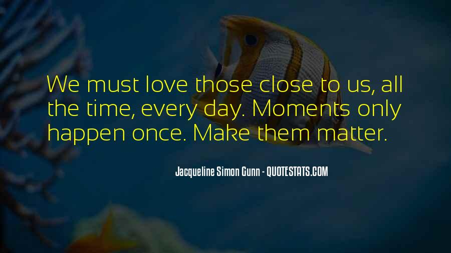 Love Happen Only Once Quotes #307422