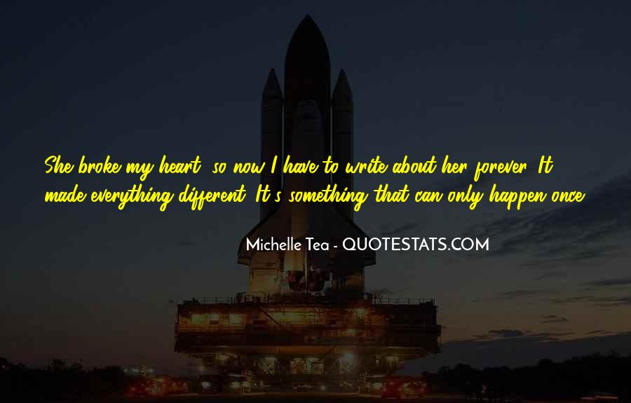 Love Happen Only Once Quotes #996652