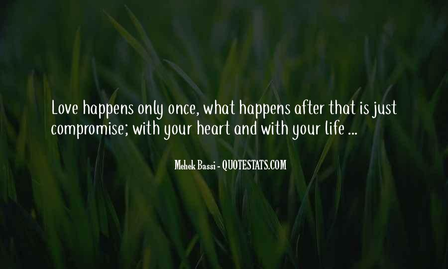 Love Happens Only Once In Life Quotes #301527