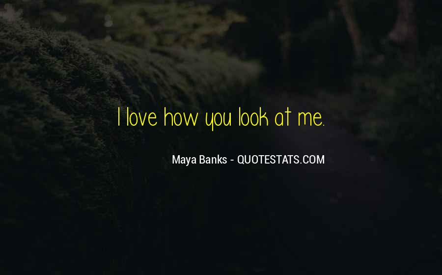 Love How You Look Quotes #610683