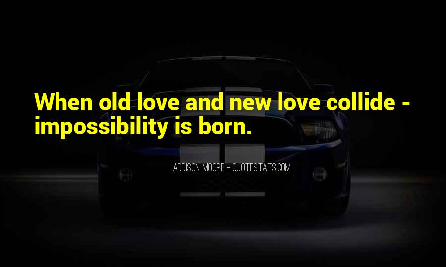 Love Impossibility Quotes #885661