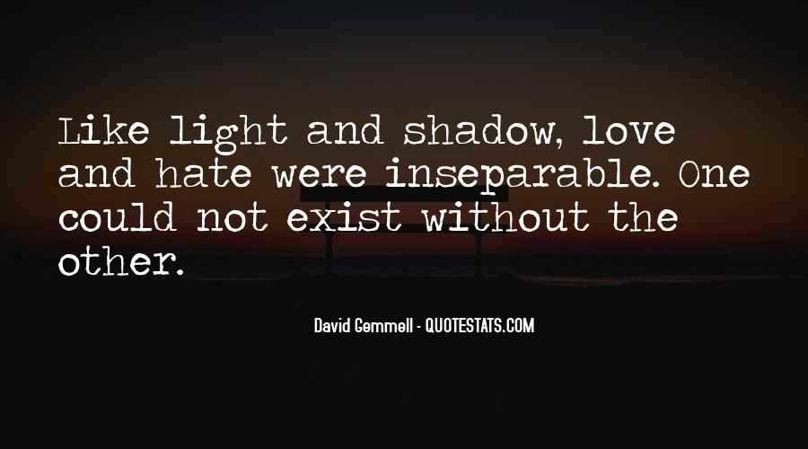 Love Is Like A Shadow Quotes #1509839
