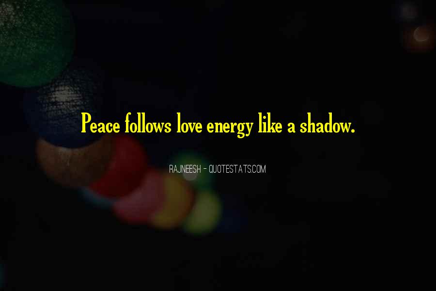 Love Is Like A Shadow Quotes #377710