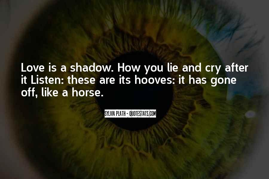Love Is Like A Shadow Quotes #522507