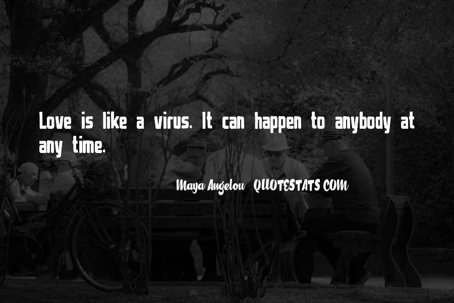 Love Is Like A Virus Quotes #488397