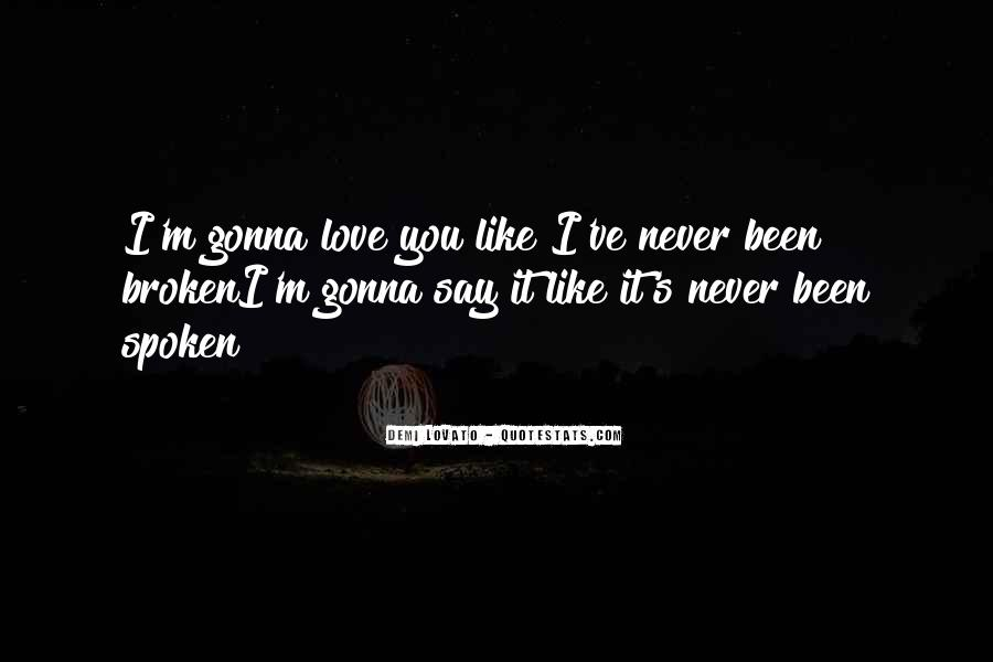 Love Is Never Having To Say You're Sorry Quotes #15680