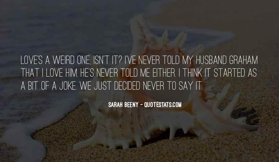 Love Is Never Having To Say You're Sorry Quotes #162444