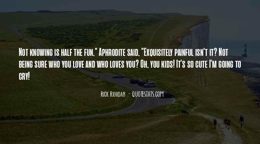 Love Is Not Painful Quotes #130455