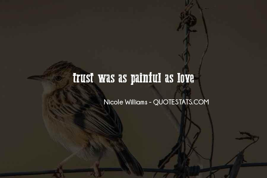 Love Is Not Painful Quotes #302057