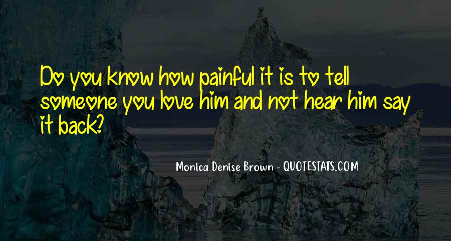 Love Is Not Painful Quotes #649398