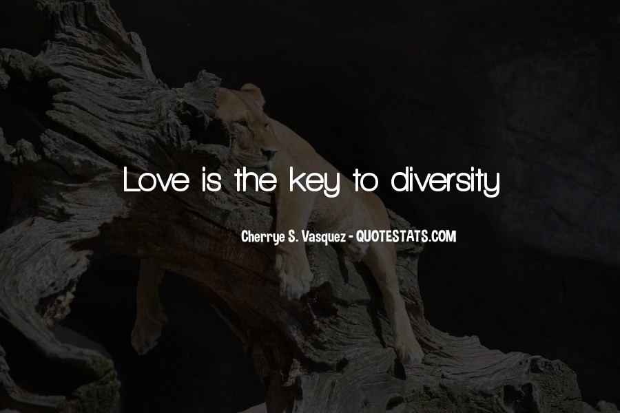Love Is The Key Quotes #127690