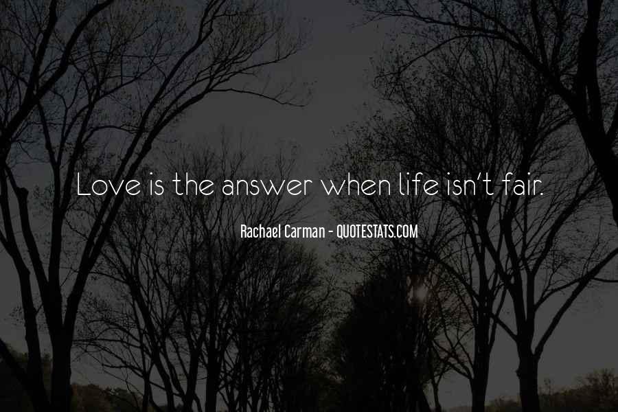 Love Isn't Fair Quotes #1383033