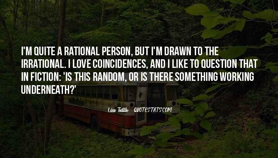 Love Isn't Rational Quotes #1677062