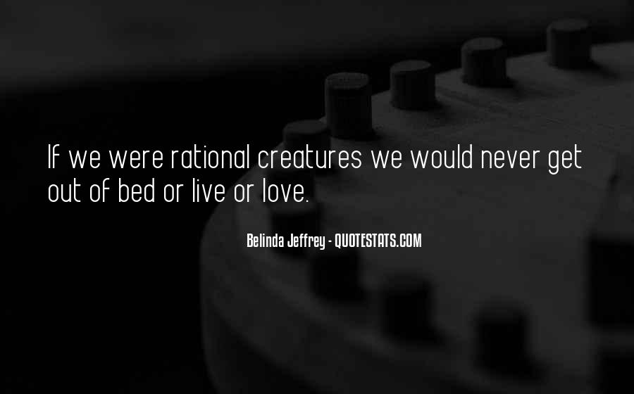 Love Isn't Rational Quotes #375822