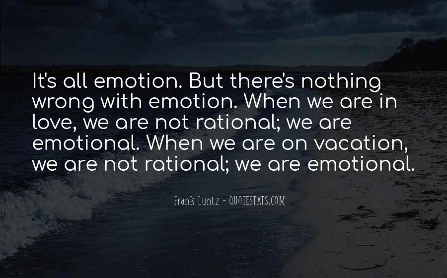 Love Isn't Rational Quotes #917826