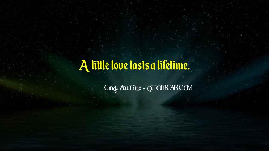 Love Lasts A Lifetime Quotes #814813