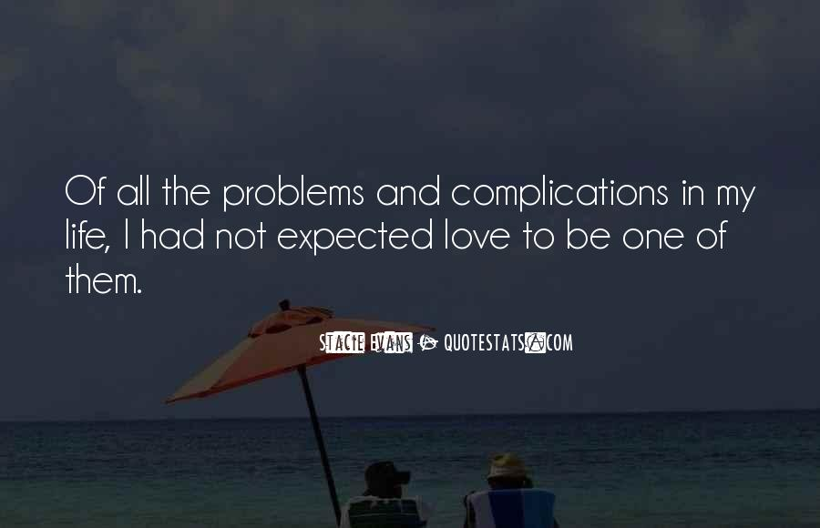 Love Life Problems Quotes #1091054