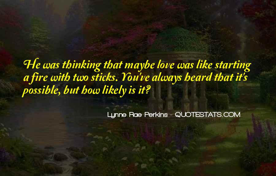 Love Like A Fire Quotes #1714286