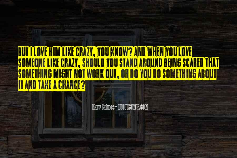 Love Like Crazy Quotes #414886