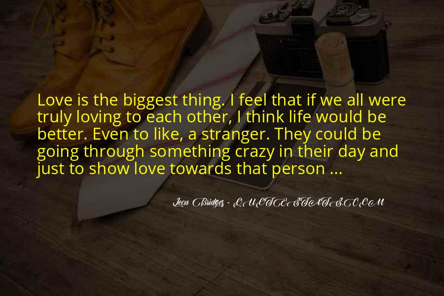 Love Like Crazy Quotes #906796
