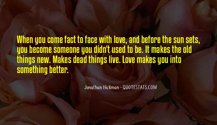 Love Makes You Better Quotes #1066284
