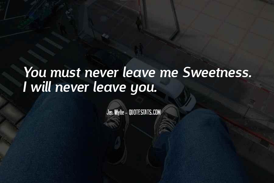 Love Me Leave Me Quotes #161310