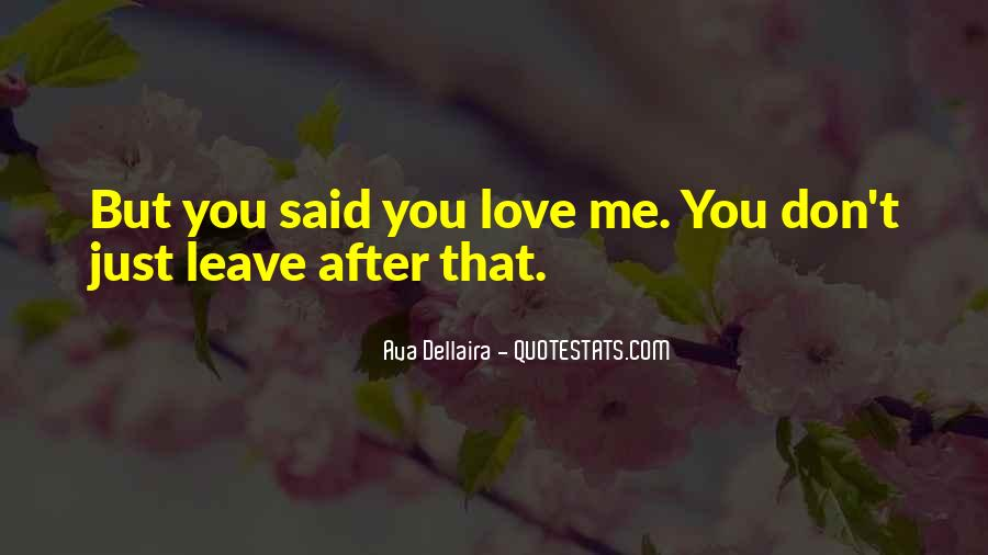 Love Me Leave Me Quotes #26993