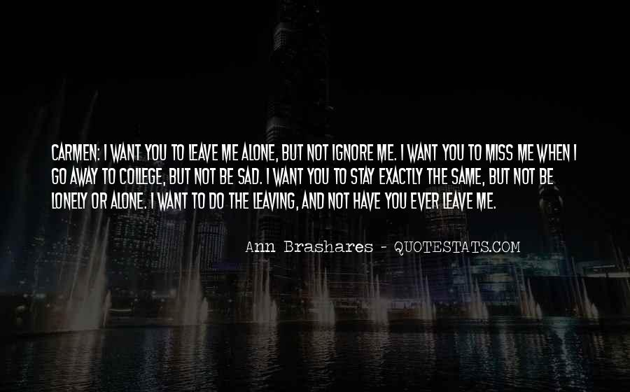 Love Me Leave Me Quotes #289158