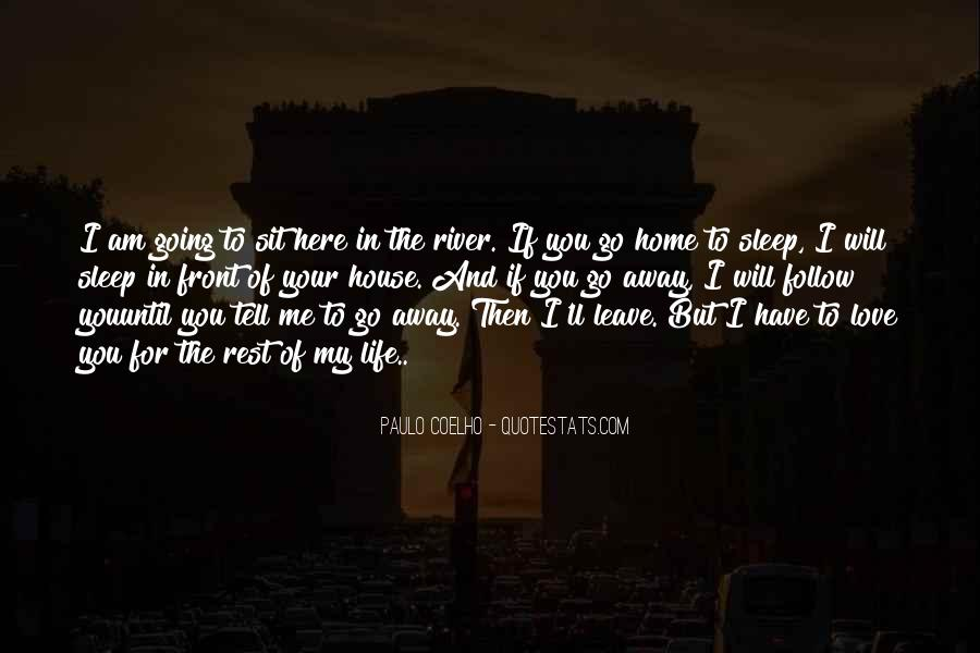 Love Me Leave Me Quotes #316270