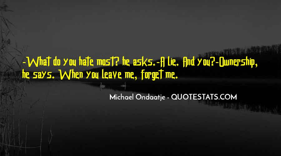 Love Me Leave Me Quotes #50445