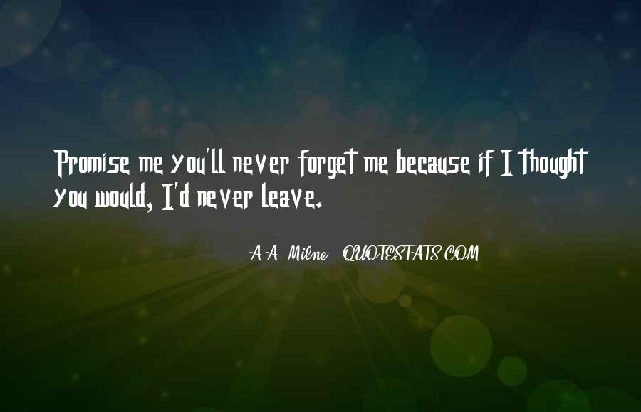 Love Me Leave Me Quotes #520816