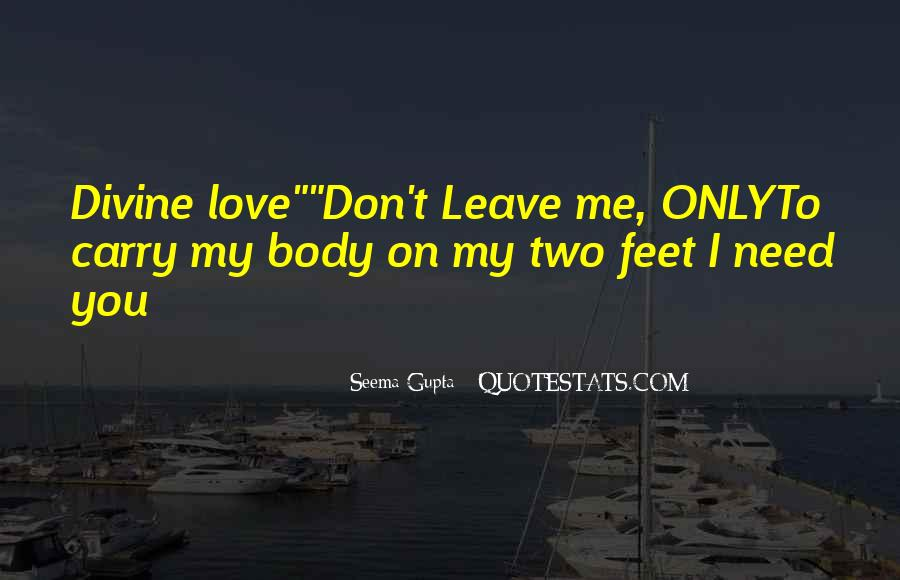 Love Me Leave Me Quotes #558111