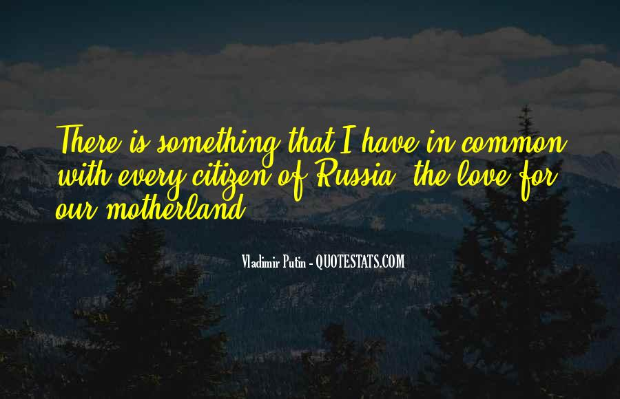 Love My Motherland Quotes #101499