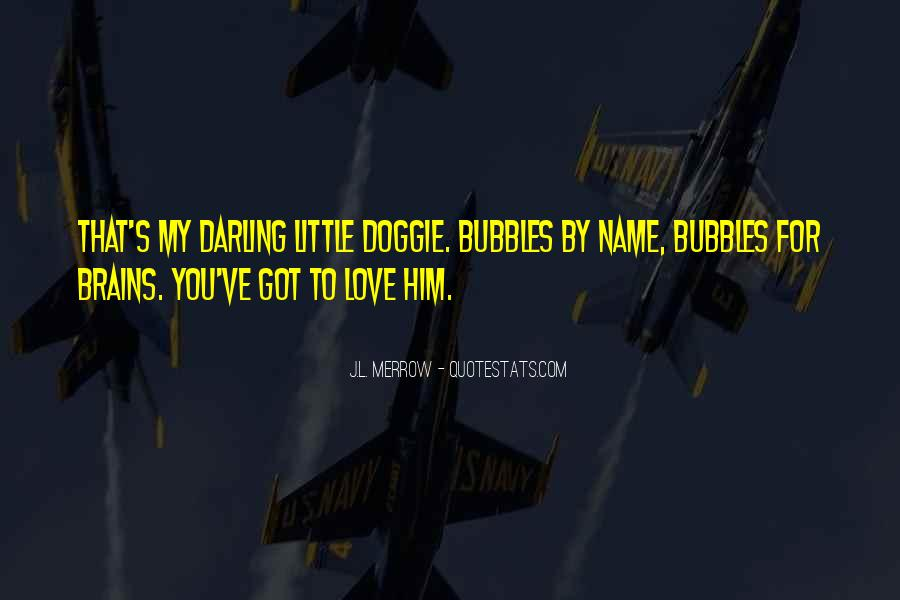 Love My Name Quotes #503688