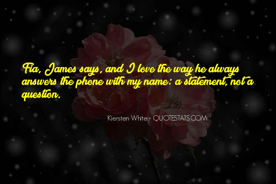 Love My Name Quotes #586114