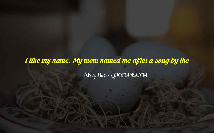Love My Name Quotes #724538