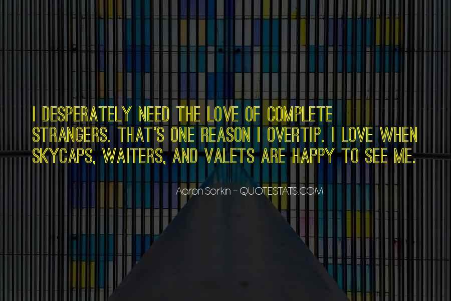 Love Need No Reason Quotes #1096932