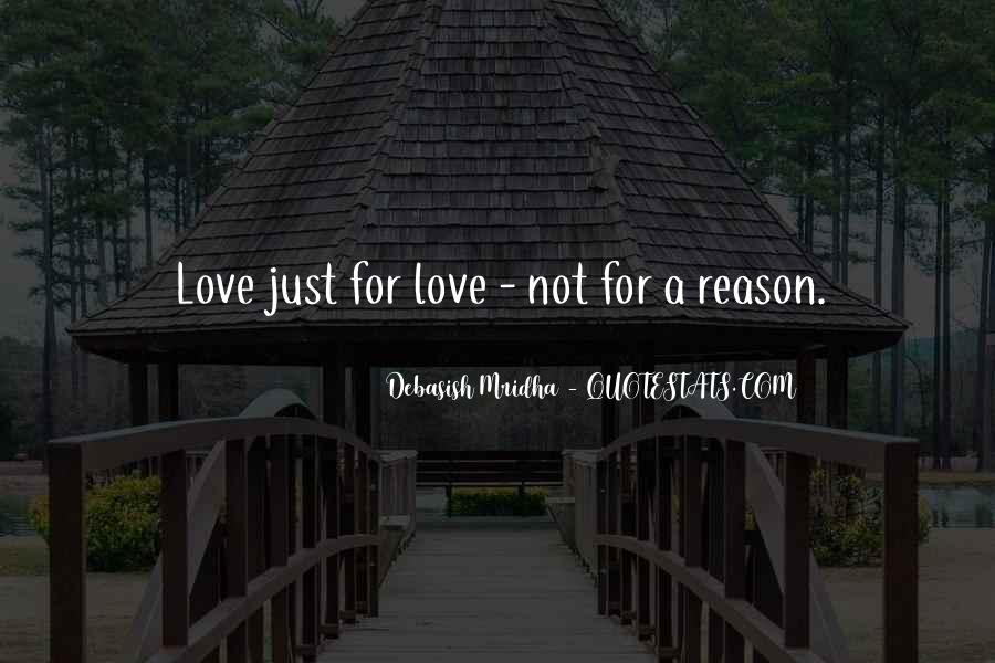 Love Need No Reason Quotes #1478941