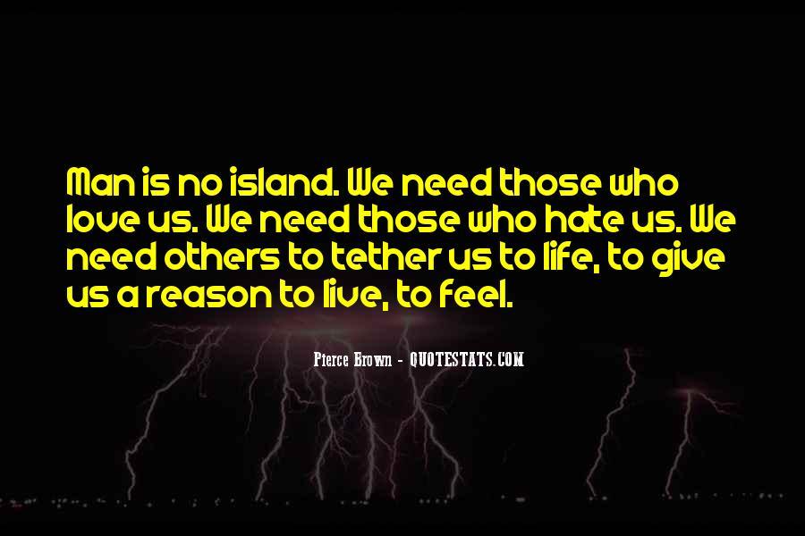 Love Need No Reason Quotes #1859590