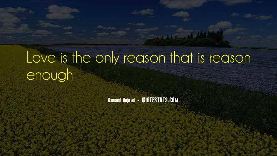 Love Need No Reason Quotes #1873168