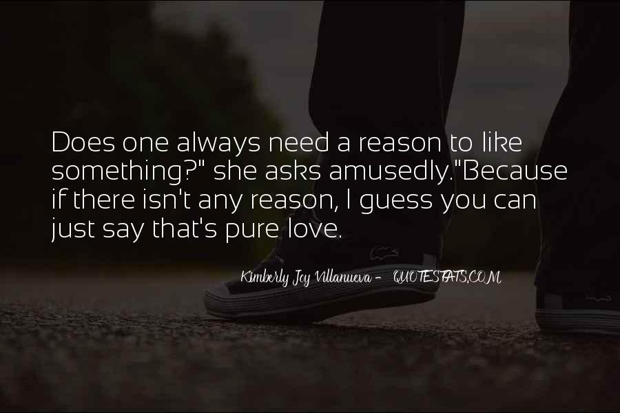 Love Need No Reason Quotes #294251