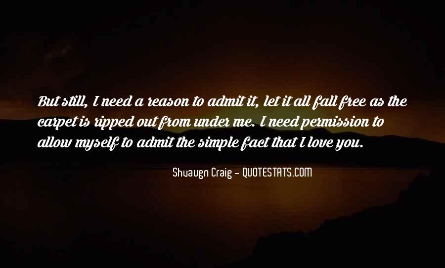 Love Need No Reason Quotes #298393