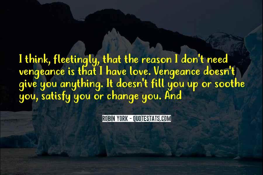Love Need No Reason Quotes #886850