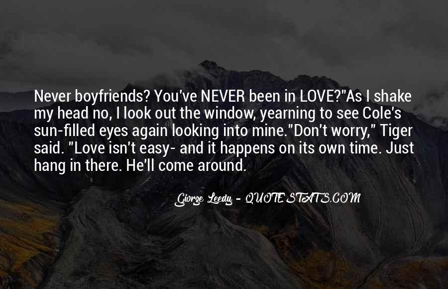 Love Never Comes Easy Quotes #38010